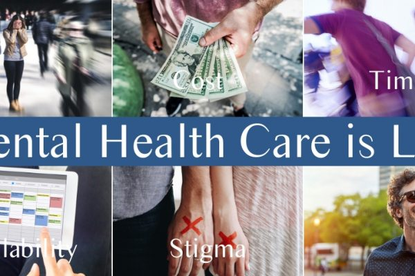 Mental Health Care is Life -Time, Availability, Cost, Stigma