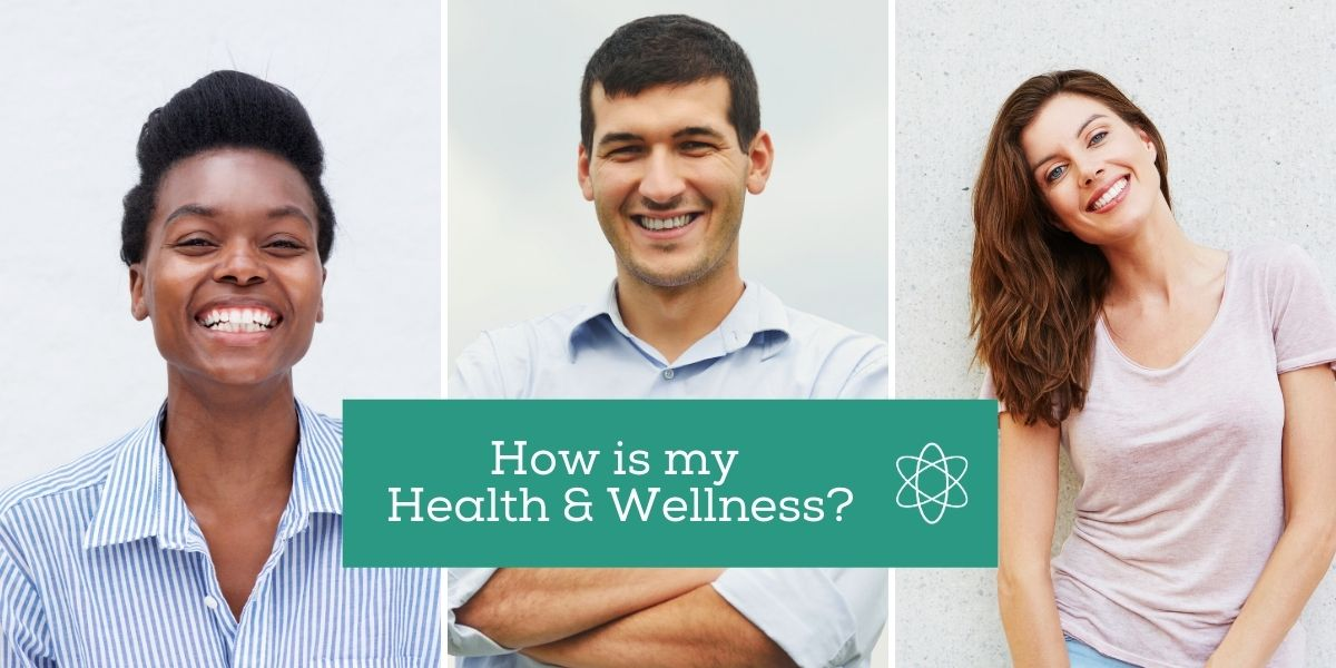 How is my Health and Wellness?