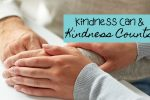 When Kindness can & kindness counts