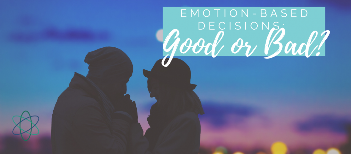 Emotion-Based Decisions: Good or bad? Connectable Life