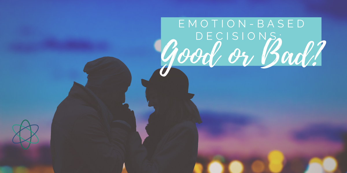 Emotion-Based Decisions: Good or Bad?