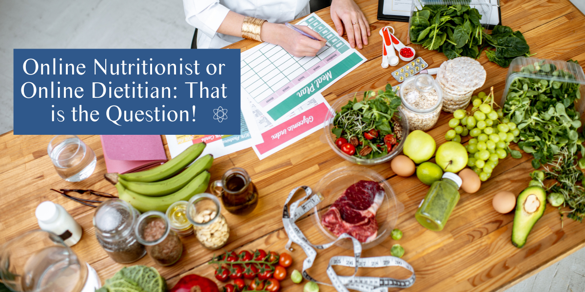 Online Nutritionist or Online Dietitian: That is the Question!