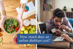 How much does an online dietitian cost? Connectable Life