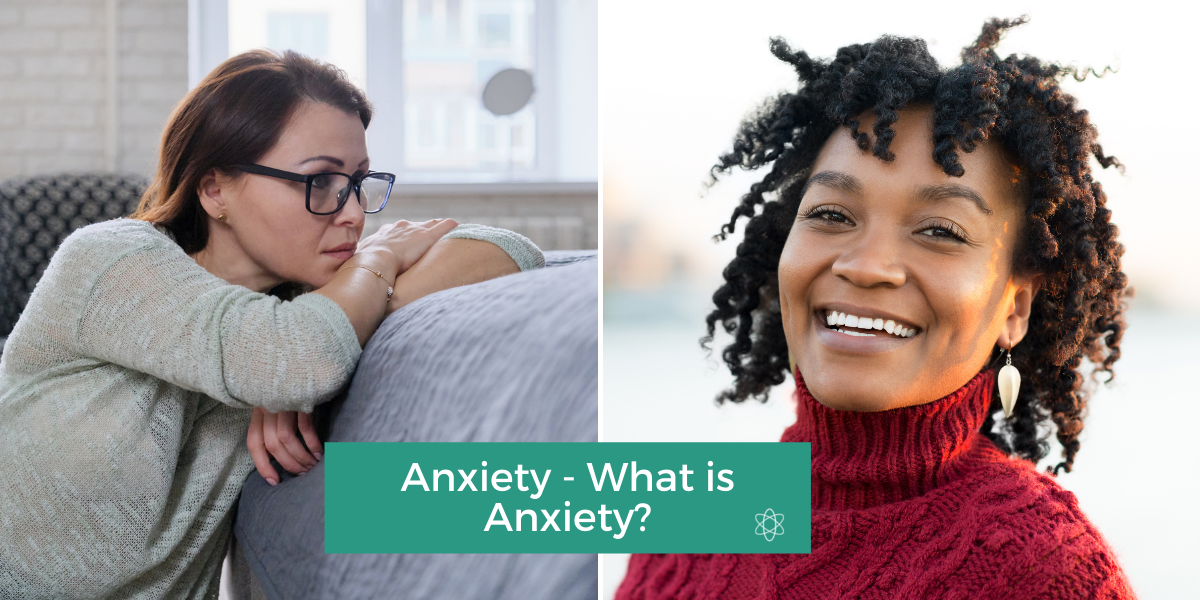 Anxiety - What is Anxiety?