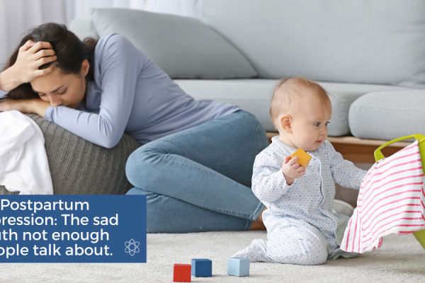 Postpartum Depression: The sad truth not enough people talk about. Connectable Life