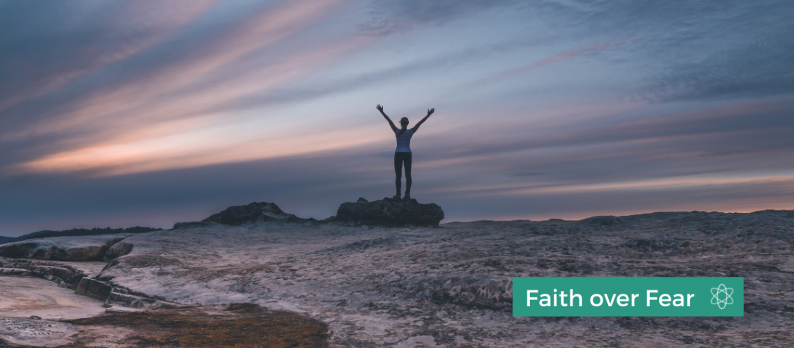Faith over fear - Connectable Life