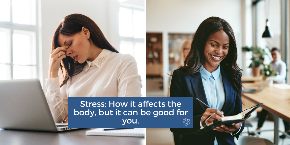 Stress: How it affects the body, but it can be good for you.