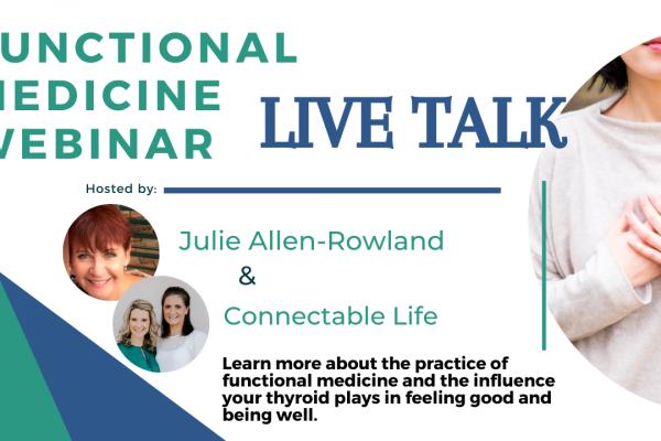 Thyroid Functional Medicine Webinar Connectable Life